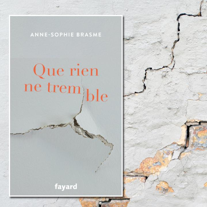 Que rien ne tremble, Anne-Sophie Brasme