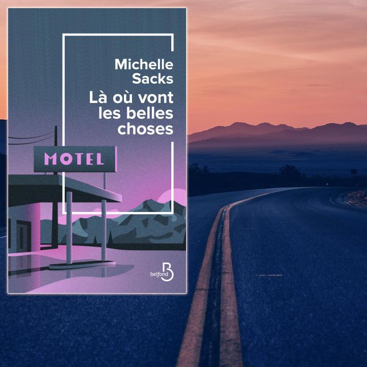Là où vont les belles choses, Michelle Sacks