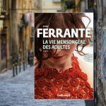 La vie mensongère des adultes, Elena Ferrante