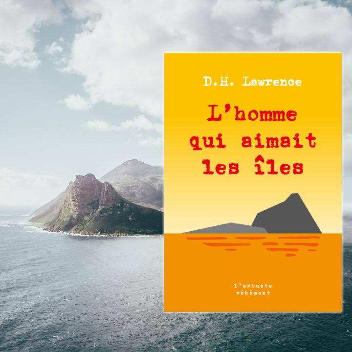 L'homme qui aimait les îles, D. H. Lawrence