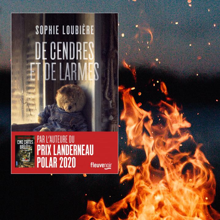 De cendres et de larmes, Sophie Loubière